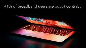 41% of broadband users are out of contract